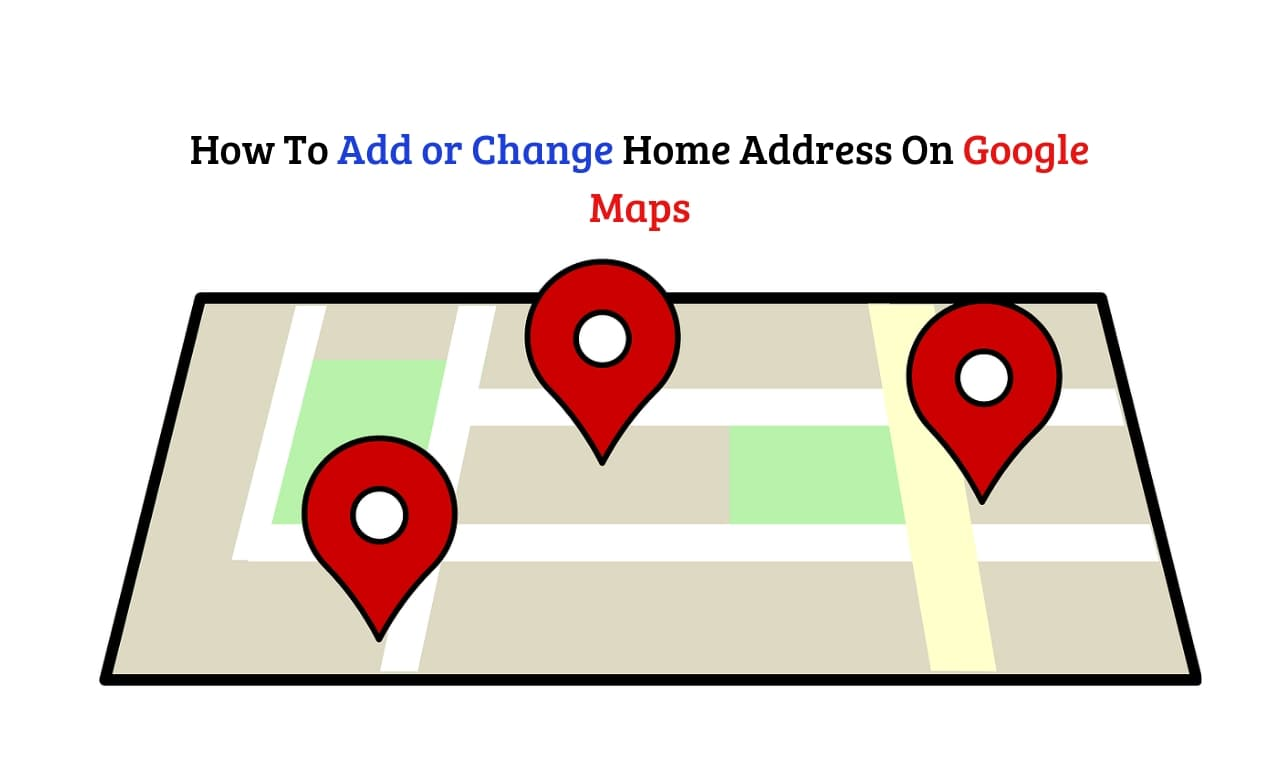 How to Add or Change Home Address on Google Maps - TechHow Change Home Address Google Maps on